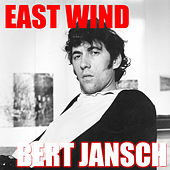 East Wind by Bert Jansch