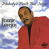 Nobody's Fault But Mine by Ronnie Lovejoy