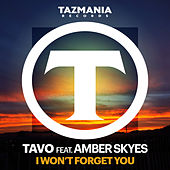 Play & Download I Won't Forget You by TAVO | Napster