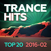Play & Download Trance Hits Top 20 - 2016-02 by Various Artists | Napster