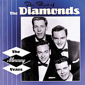 Play & Download The Best Of The Diamonds: The Mercury Years by The Diamonds | Napster