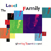 Slouching Toward Liverpool by The Loud Family