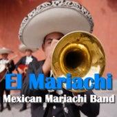 El Mariachi von Mexican Mariachi Band