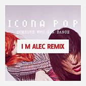 Play & Download Someone Who Can Dance (Remixes) by Icona Pop | Napster