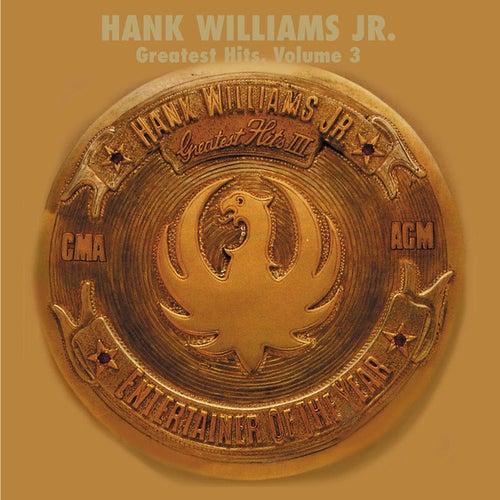 Greatest Hits Vol. 3 (Curb) by Hank Williams, Jr.