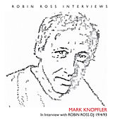 Play & Download Interview With Robin Ross 19 4 93 by Mark Knopfler | Napster