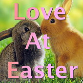 Love At Easter von Various Artists
