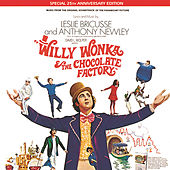 Play & Download Willy Wonka & The Chocolate Factory by Leslie Bricusse | Napster