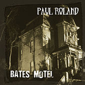 Play & Download Bates Motel by Paul Roland | Napster