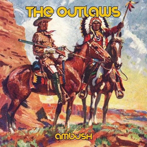 Ambush von The Outlaws