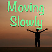 Moving Slowly von Various Artists