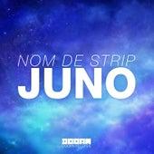 Juno by Nom De Strip