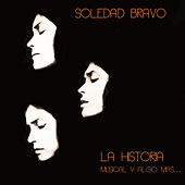 Play & Download La Historia Musical y Algo Más... by Soledad Bravo | Napster