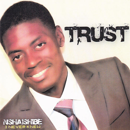 Play & Download Nshaishibe I Never Knew by Trust | Napster