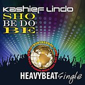 Play & Download Sho Be Do Be by Kashief Lindo | Napster