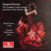 Turina: The Complete Violin Sonatas & Select Violin Works by Betül Soykan