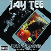 Just a Game (feat. Young Dru) - Single by Jay Tee