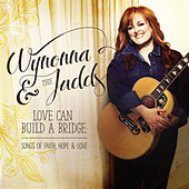 Love Can Build A Bridge: Songs Of Faith, Hope & Love by Various Artists