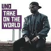 Play & Download Take on the World by Uno | Napster