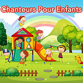 Play & Download Chanteurs Pour Enfants by Various Artists | Napster