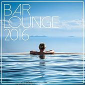 Play & Download Bar Lounge 2016 by Various Artists | Napster