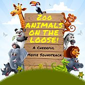 Play & Download Zoo Animals on the Loose - A Cheerful Movie Soundtrack by Various Artists | Napster