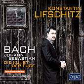 Play & Download Bach: Die Kunst der Fuge, BWV 1080 by Konstantin Lifschitz | Napster