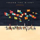 Play & Download Amerika by Young the Giant | Napster
