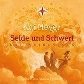 Seide und Schwert von Kai Meyer