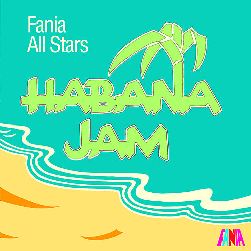 Habana Jam by Fania All-Stars