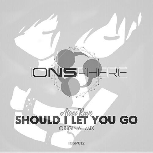 Play & Download Should I Let You Go by Alexx Rave | Napster