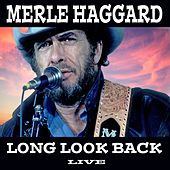 Play & Download Long Look Back (Live) by Merle Haggard | Napster