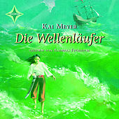 Die Wellenläufer von Kai Meyer