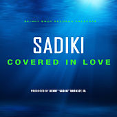 Play & Download Covered in Love by Sadiki | Napster