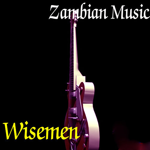 Play & Download Zambian Music by Wisemen | Napster