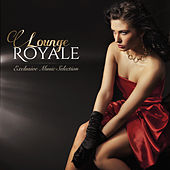 Lounge Royale: Exclusive Music Selection by Various Artists