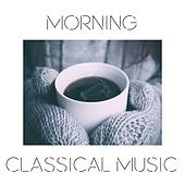 Play & Download Morning Classical Music by Various Artists | Napster