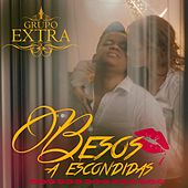 Play & Download Besos a Escondidas by Grupo Extra  | Napster