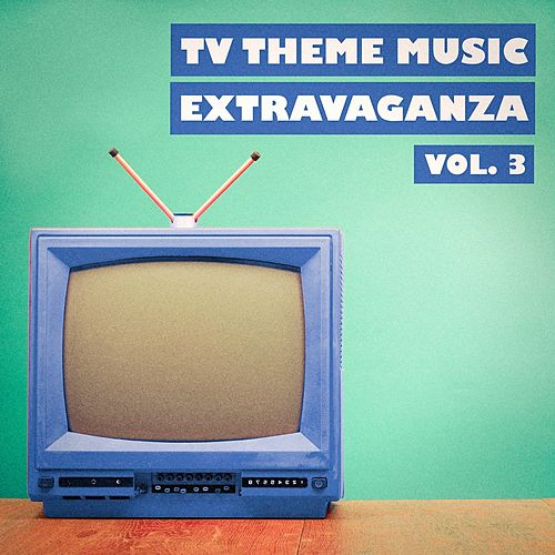 Play & Download TV Theme Music Extravaganza, Vol. 3 by TV Theme Song Library | Napster