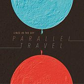 Parallel Travel by Lines in the Sky