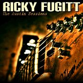 Play & Download The Austin Sessions by RICKY FUGITT | Napster