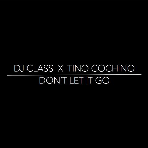 Play & Download Don't Let It Go by DJ Class | Napster