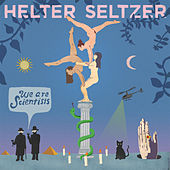 Helter Seltzer by We Are Scientists