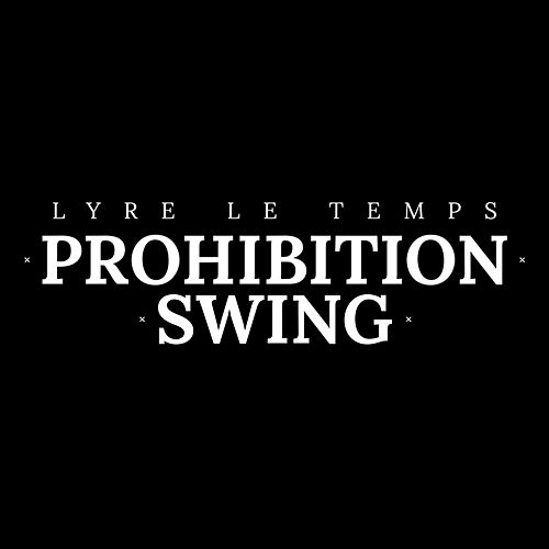 Play & Download Prohibition Swing by Lyre le temps | Napster