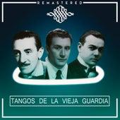 Play & Download Tangos de la Vieja Guardia by Various Artists | Napster