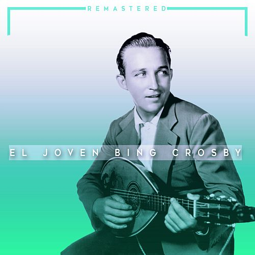 Play & Download El Joven Bing Crosby by Bing Crosby | Napster