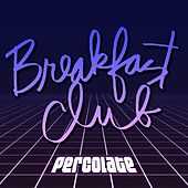 Play & Download Percolate by The Breakfast Club | Napster