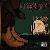 Play & Download The Good the Bad the Ugly by Wolverine | Napster
