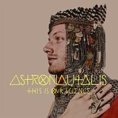 Play & Download This Is Our Science by Astronautalis | Napster
