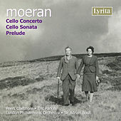 Play & Download Moeran: Cello Concerto & Cello Sonata by Various Artists | Napster